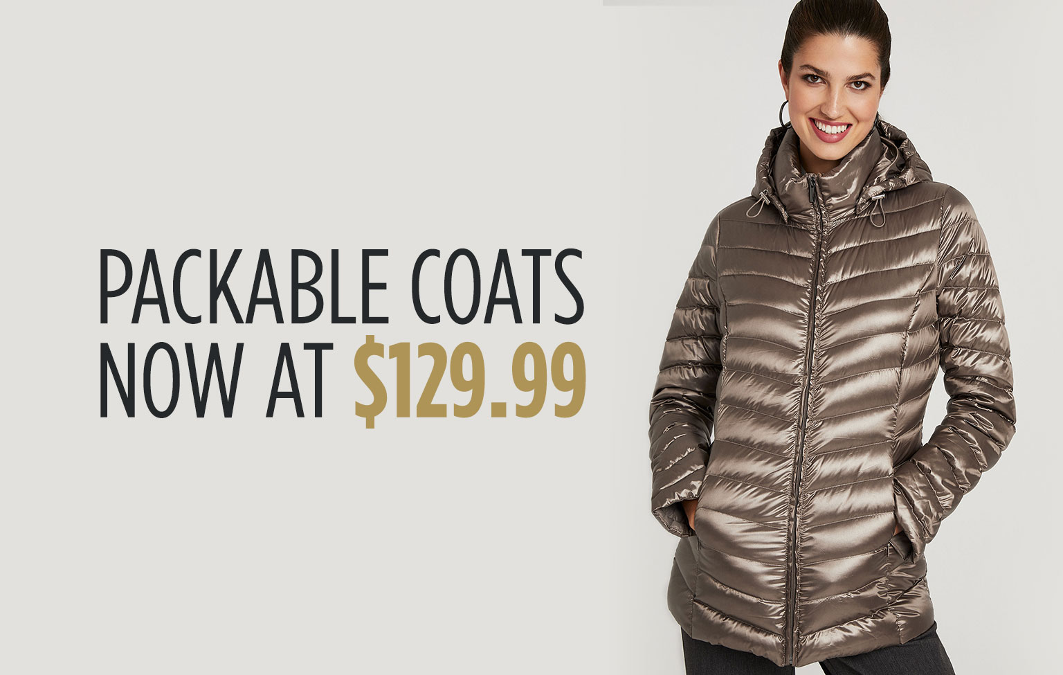 Packable Coats for $129.99