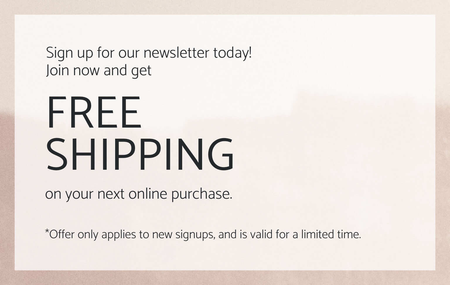Join now and get free shipping on your next online purchase.